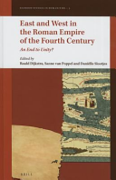 East and West in the Roman Empire of the Fourth Century