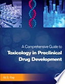 A Comprehensive Guide to Toxicology in Preclinical Drug Development Book
