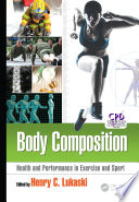 """Body Composition: Health and Performance in Exercise and Sport"" by Henry C. Lukaski"