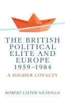 The British political elite and Europe 1959 1984