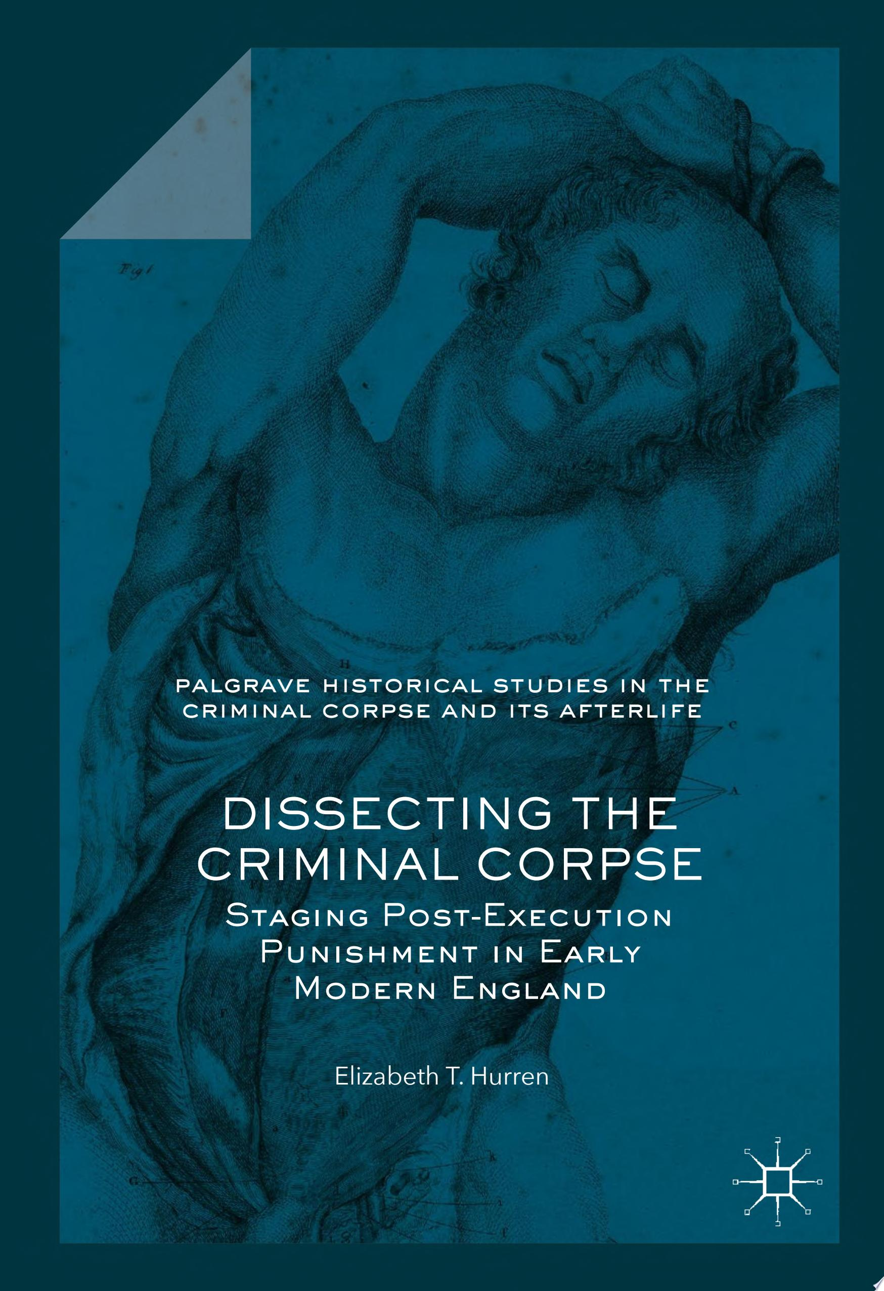 Dissecting the Criminal Corpse