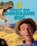 Bill Nye the Science Guy s Great Big Dinosaur Dig