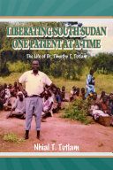 LIBERATING SOUTH SUDAN ONE PATIENT AT A TIME