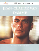 Jean Claude Van Damme 223 Success Facts Everything You Need To Know About Jean Claude Van Damme [Pdf/ePub] eBook