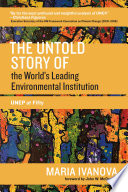 The Untold Story of the Worlds Leading Environmental Institution