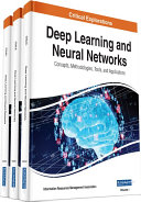 Deep Learning and Neural Networks  Concepts  Methodologies  Tools  and Applications