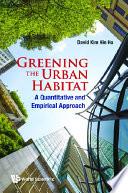 Greening The Urban Habitat  A Quantitative And Empirical Approach