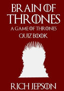 Brain of Thrones   a Game of Thrones Quiz Book