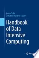 Handbook of Data Intensive Computing