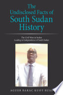 The Undisclosed Facts of South Sudan History Book PDF