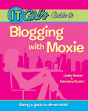 The IT Girl s Guide to Blogging with Moxie