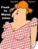 Fresh Yo Mama Jokes
