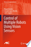 Control of Multiple Robots Using Vision Sensors Book