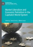 Market Liberalism and Economic Patriotism in the Capitalist World-System Pdf/ePub eBook