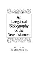 An Exegetical Bibliography Of The New Testament John And 1 2 3 John