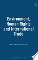 Environment  Human Rights and International Trade