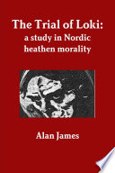 The Trial of Loki  a study in Nordic heathen morality