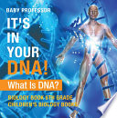 It's In Your DNA! What Is DNA? - Biology Book 6th Grade | Children's Biology Books