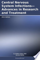 Central Nervous System Infections Advances In Research And Treatment 2012 Edition Book PDF