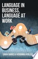 """""""Language in Business, Language at Work"""" by Erika Darics, Veronika Koller"""