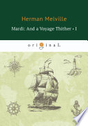 Mardi  And a Voyage Thither I