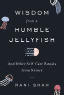 Wisdom from a Humble Jellyfish Pdf/ePub eBook