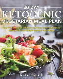 30 Day Ketogenic Vegetarian Meal Plan