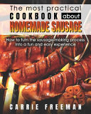 The Most Practical Cookbook about Homemade Sausage Book