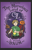 The Marvelous Land of Oz By L  Frank Baum Illustrated