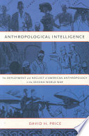 Anthropological Intelligence  : The Deployment and Neglect of American Anthropology in the Second World War
