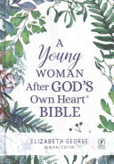 A Young Woman After God s Own Heart Bible Book