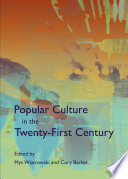 Popular Culture in the Twenty-First Century