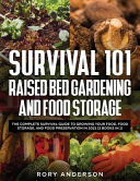 Survival 101 Raised Bed Gardening and Food Storage Book