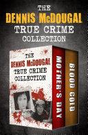 The Dennis McDougal True Crime Collection
