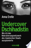 Undercover-Dschihadistin  : Wie ich das Rekrutierungsnetzwerk des Islamischen Staats ausspionierte