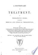 A Dictionary of Treatment, Or, Therapeutic Index
