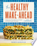 The Healthy Make-Ahead Cookbook