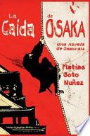 La Caida de Osaka  : Una Novela de Samurais