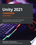 Unity 2021 Cookbook