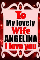 To My Lovely Wife ANGELINA I Love You