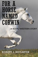 For a Horse Named Corwin