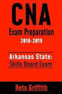 CNA Exam Preparation 2018 2019  Arkansas State Skills Board Exam Book
