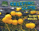 link to Creeping slime : slime molds in the TCC library catalog