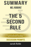 Summary  Mel Robbins  the 5 Second Rule  Transform Your Life  Work  and Confidence with Everyday Courage