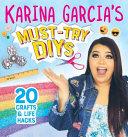 Karina Garcia S Must Try Diys