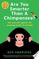 Are You Smarter Than A Chimpanzee