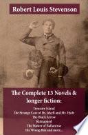 The Complete 13 Novels   Longer Fiction