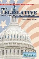 The Legislative Branch of the Federal Government: Purpose, ...