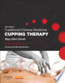 """Traditional Chinese Medicine Cupping Therapy E-Book"" by Ilkay Z. Chirali"