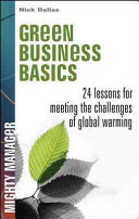 Green Business Basics  24 Lessons for Meeting the Challenges of Global Warming